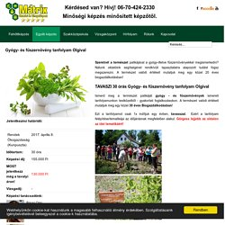 Gyógy- és fűszernövény termesztő tanfolyam, oktatás, képzés