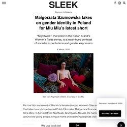 Małgorzata Szumowska takes on gender identity in Poland for Miu Miu's latest short