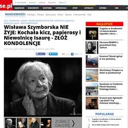 Wisława Szymborska NIE ŻYJE: Kochała kicz, papierosy i Niewolnicę Isaurę - ZŁÓŻ KONDOLENCJE