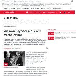 Wisława Szymborska: Życie trzeba czytać - Kultura