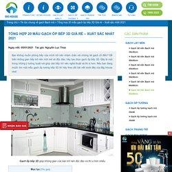 Tổng hợp 20 mẫu gạch ốp bếp 3D Giá rẻ - Xuất sắc nhất 2021