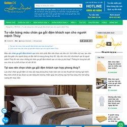 Tư vấn bảng màu chăn ga gối đệm khách sạn cho người mệnh Thủy