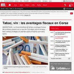 Tabac, vin : les avantages fiscaux en Corse