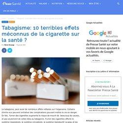 Tabagisme: 10 terribles effets méconnus de la cigarette sur la santé ?