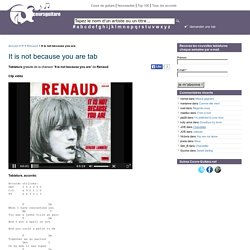 Tablature It is not because you are - Renaud