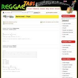 Tablature Tryo - Serre-moi - Partitions reggae, ragga, dancehall, rock, rap