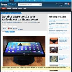 La table basse tactile sous Android est un Nexus géant