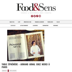 Table Éphémère : Armand Arnal chez MERCI à Paris - Food & Sens