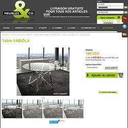 Table FABIOLA, Table FABIOLA sur Meubles And Co