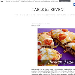 TABLE for SEVEN: Mexican Pizza
