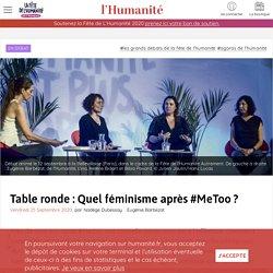 Table ronde : Quel féminisme après #MeToo?