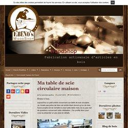 Table de scie circulaire - Homemade table saw