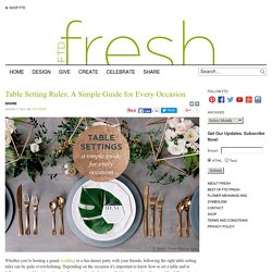 Table Setting Rules: A Simple Guide for Every Occasion - Fresh by FTD