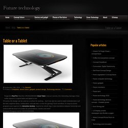 » Table or a Tablet Future technology