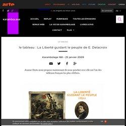 le tableau : La Liberté guidant le peuple de E. Delacroix