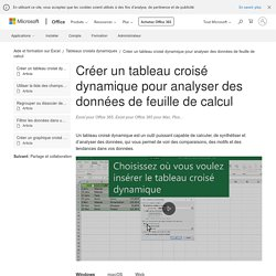 Créer un tableau croisé dynamique pour analyser des données de feuille de calcul - Excel