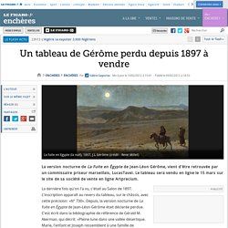Un tableau de Gérôme perdu depuis 1897 à vendre