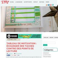 Tableau de motivation : Échanger des tâches contre des points de lecture - Tatouée maman