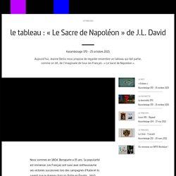 le tableau : « Le Sacre de Napoléon » de J.L. David