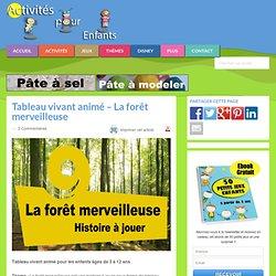 Tableau vivant animé - La forêt merveilleuse
