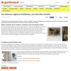 Les tableaux végétaux Wallflower, une idée déco insolite