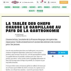 (20+) La Tablée des chefs chasse le gaspillage au pays de la gastronomie