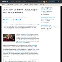 Alan Kay: With the Tablet, Apple Will Rule the World – GigaOM