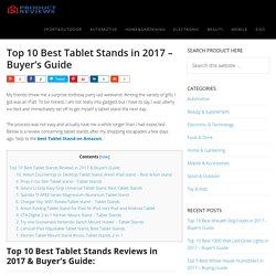 Top 10 Best Tablet Stands in 2017 - Buyer's Guide (September. 2017)