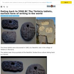 Dating back to 5500 BC The Tărtăria tablets, earliest form of writing in the world