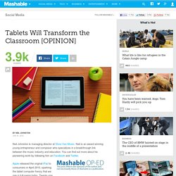 Tablets Will Transform the Classroom [OPINION]