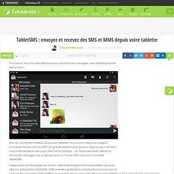 TabletSMS : envoyez et recevez des SMS et MMS depuis votre tablette - FrAndroid - Android