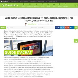 Guide d'achat tablette Android : Nexus 10, Xperia Tablet S, Transformer Pad (TF300T), Galaxy Tab Note 10.1