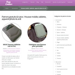 Housse mobile, tablette, appareil photo & ordi Archives
