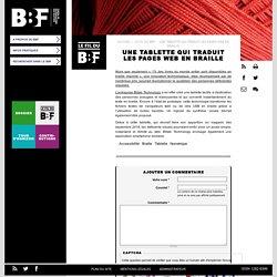 Une tablette qui traduit les pages web en braille