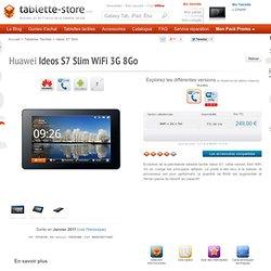 Acheter Votre Tablette Tactile ou votre iPad avec Tablette Store - la Boutique de la Tablette Tactile ! - Huawei Ideos S7 Slim WiFi 3G 8Go avec Tablette Store - la Boutique de la Tablette Tactile !