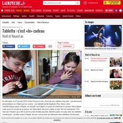 Tablette : c'est «le» cadeau - 08/12/2013 - ladepeche.fr