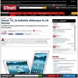 Honor T1, la tablette débarque le 16 février