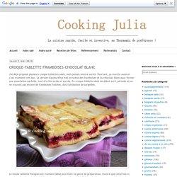 COOKING JULIA : CROQUE-TABLETTE FRAMBOISES-CHOCOLAT BLANC