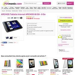 ARCHOS TABLETTE INTERNET ARCHOS 80 G9 - 8 GO achat et prix TABLETTE INTERNET ARCHOS 80 G9 - 8 GO