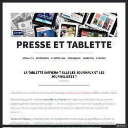 La tablette sauvera-t-elle les journaux et les journalistes ?