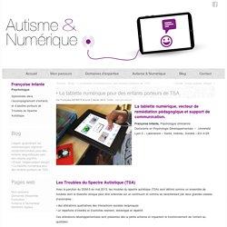 La tablette numérique pour des enfants porteurs de TSA. - Autisme et Numérique
