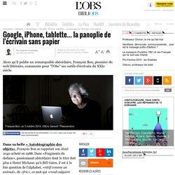 Google, iPhone, tablette... la panoplie de l'écrivain sans papier - Bibliobs - L'Obs