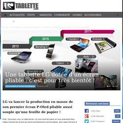 Une tablette LG dotée d'un écran pliable : c'est pour très bientôt ! - iLoveTablette.com