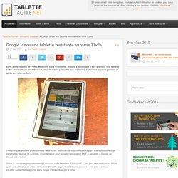 Google lance une tablette résistante au virus Ebola. 27/03/2015