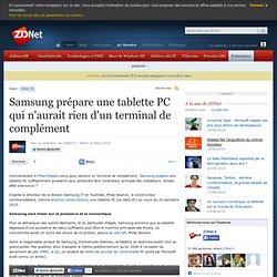 Samsung prépare une tablette PC qui n'aurait rien d'un terminal