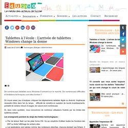 Tablettes à l'école : L'arrivée de tablettes Windows change la donne