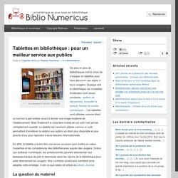 Tablettes en bibliothèque : pour un meilleur service aux publics – Biblio Numericus