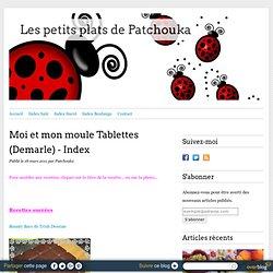 Moi et mon moule Tablettes (Demarle) - Index
