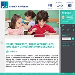 Print, tablettes, autres écrans : Les nouveaux usages des moins de 20 ans