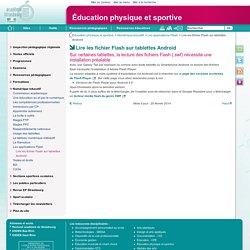 Lire les fichier Flash sur tablettes Android - Éducation physique et sportive